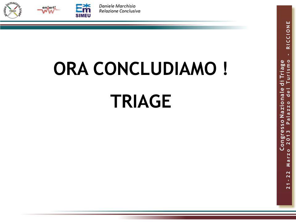 Daniele Marchisio Relazione Conclusiva ORA CONCLUDIAMO ! TRIAGE