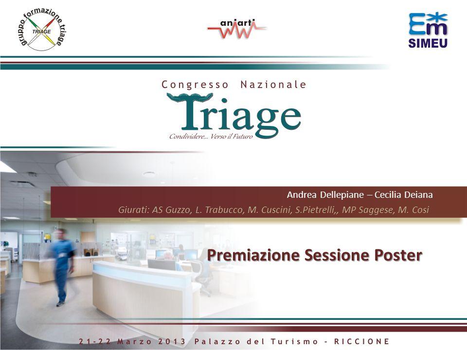 Andrea Dellepiane – Cecilia Deiana Giurati: AS Guzzo, L. Trabucco, M. Cuscini, S.Pietrelli,, MP Saggese, M. Cosi Premiazione Sessione Poster Premiazio