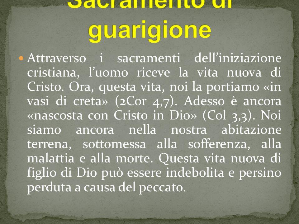 Attraverso i sacramenti dell'iniziazione cristiana, l'uomo riceve la vita nuova di Cristo.
