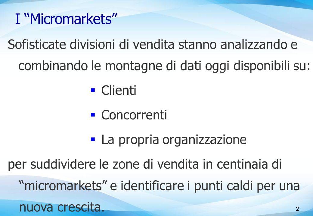 """2 I """"Micromarkets"""" Sofisticate divisioni di vendita stanno analizzando e combinando le montagne di dati oggi disponibili su:  Clienti  Concorrenti """