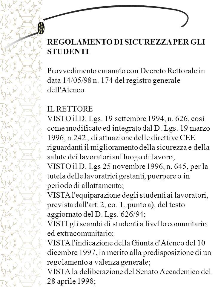 REGOLAMENTO DI SICUREZZA PER GLI STUDENTI Provvedimento emanato con Decreto Rettorale in data 14/05/98 n.