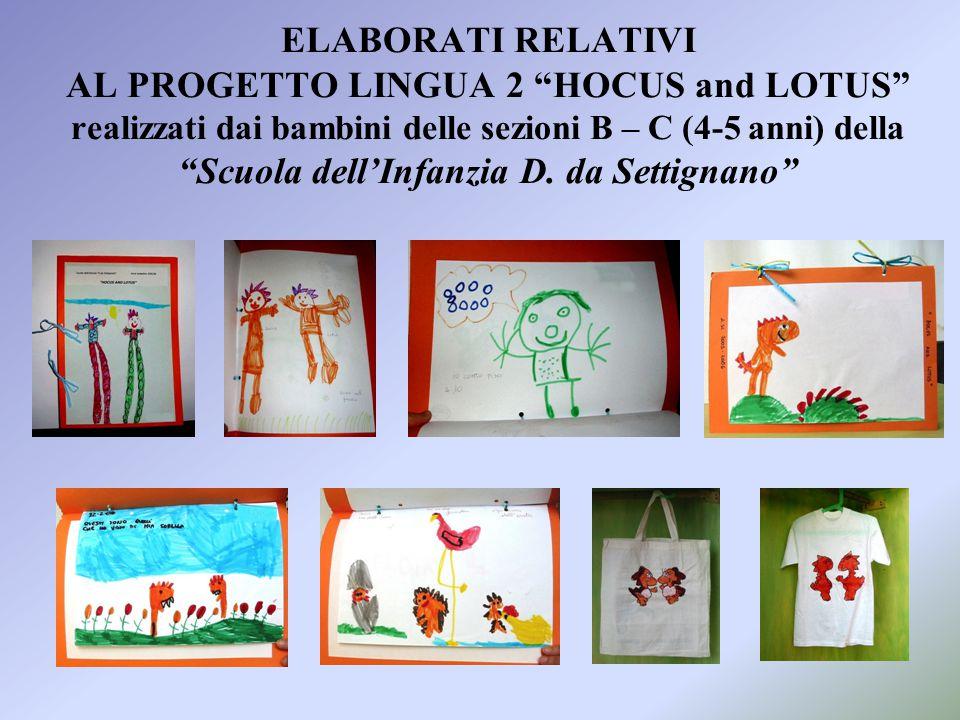 """ELABORATI RELATIVI AL PROGETTO LINGUA 2 """"HOCUS and LOTUS"""" realizzati dai bambini delle sezioni B – C (4-5 anni) della """"Scuola dell'Infanzia D. da Sett"""