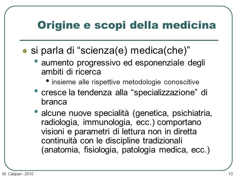 """M. Calipari - 201010 Origine e scopi della medicina si parla di """"scienza(e) medica(che)"""" aumento progressivo ed esponenziale degli ambiti di ricerca i"""