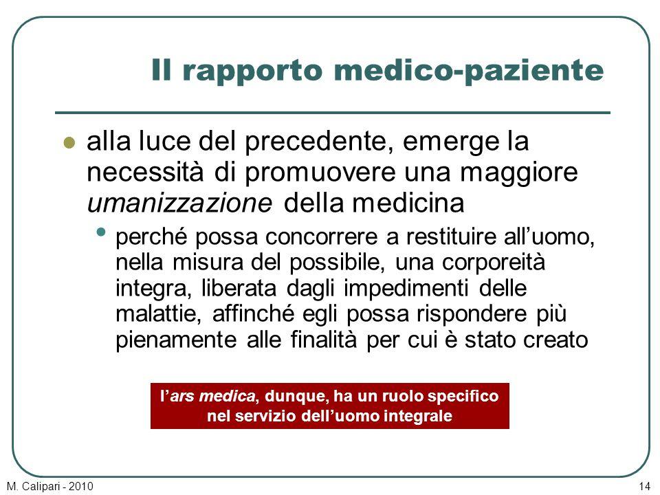 M. Calipari - 201014 Il rapporto medico-paziente alla luce del precedente, emerge la necessità di promuovere una maggiore umanizzazione della medicina