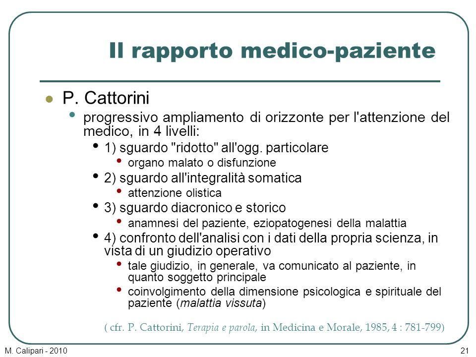 M. Calipari - 201021 Il rapporto medico-paziente P. Cattorini progressivo ampliamento di orizzonte per l'attenzione del medico, in 4 livelli: 1) sguar