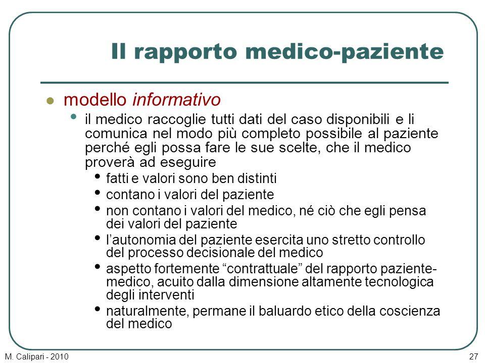 M. Calipari - 201027 Il rapporto medico-paziente modello informativo il medico raccoglie tutti dati del caso disponibili e li comunica nel modo più co