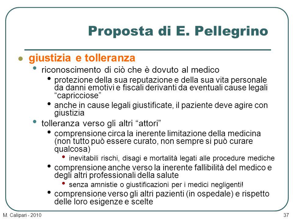 M. Calipari - 201037 Proposta di E. Pellegrino giustizia e tolleranza riconoscimento di ciò che è dovuto al medico protezione della sua reputazione e