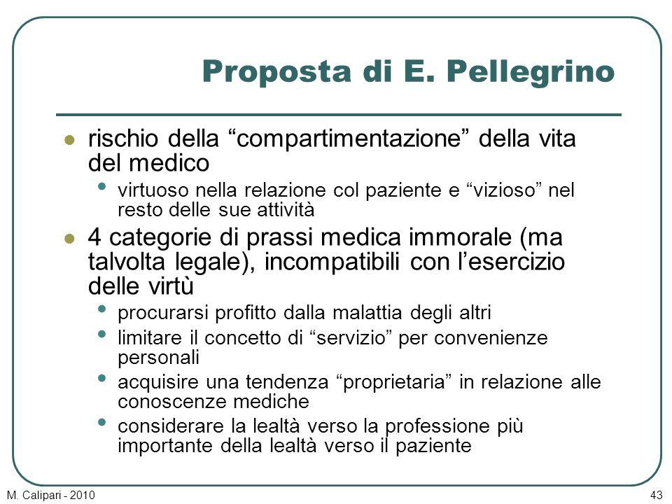 """M. Calipari - 201043 Proposta di E. Pellegrino rischio della """"compartimentazione"""" della vita del medico virtuoso nella relazione col paziente e """"vizio"""