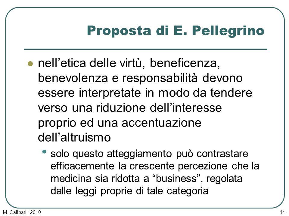 M. Calipari - 201044 Proposta di E. Pellegrino nell'etica delle virtù, beneficenza, benevolenza e responsabilità devono essere interpretate in modo da