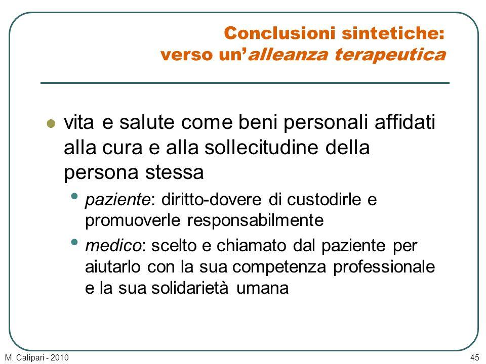 M. Calipari - 201045 Conclusioni sintetiche: verso un'alleanza terapeutica vita e salute come beni personali affidati alla cura e alla sollecitudine d