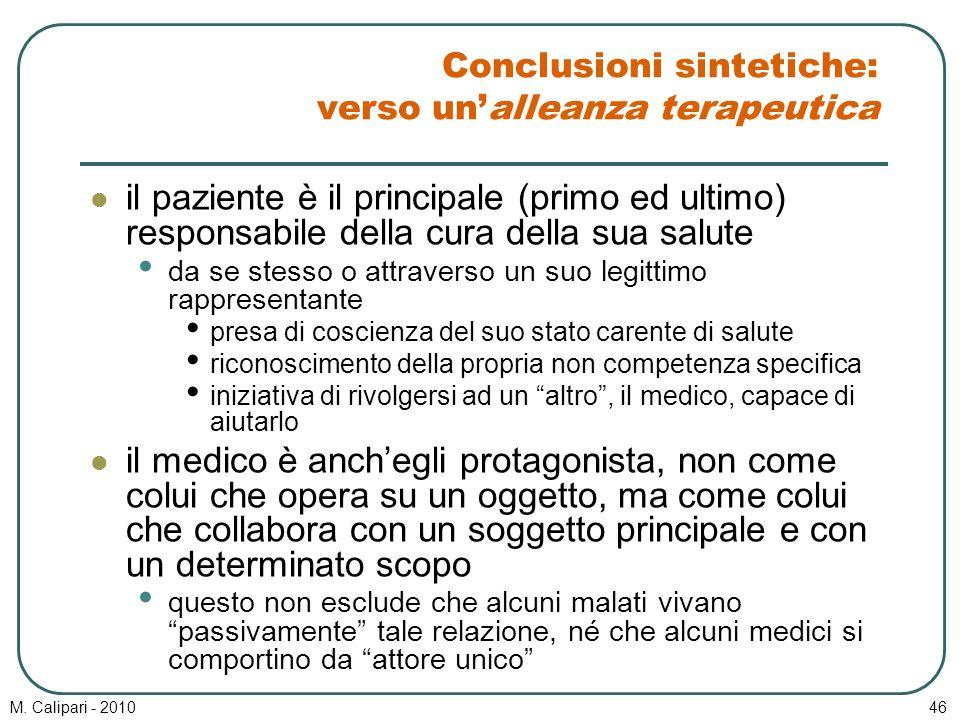 M. Calipari - 201046 Conclusioni sintetiche: verso un'alleanza terapeutica il paziente è il principale (primo ed ultimo) responsabile della cura della