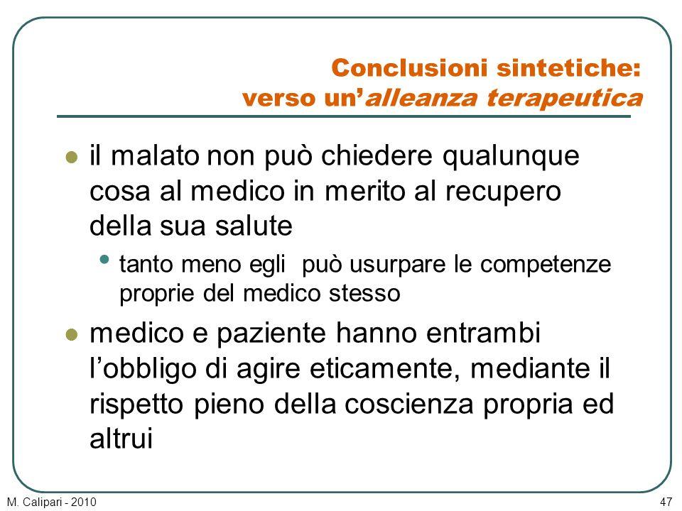 M. Calipari - 201047 Conclusioni sintetiche: verso un'alleanza terapeutica il malato non può chiedere qualunque cosa al medico in merito al recupero d