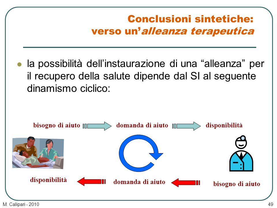 """M. Calipari - 201049 Conclusioni sintetiche: verso un'alleanza terapeutica la possibilità dell'instaurazione di una """"alleanza"""" per il recupero della s"""