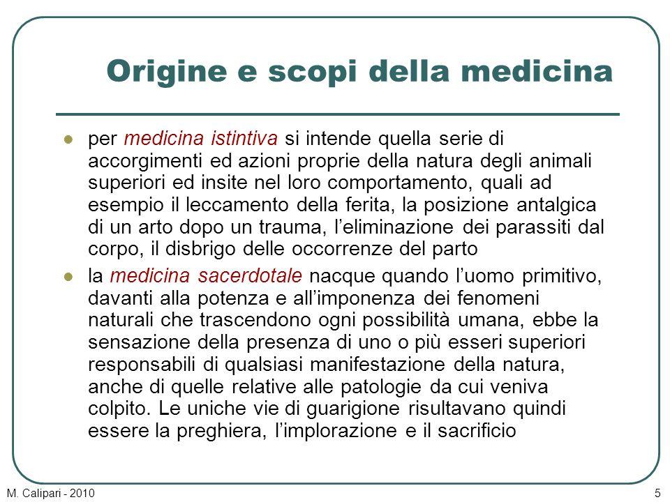 M. Calipari - 20105 Origine e scopi della medicina per medicina istintiva si intende quella serie di accorgimenti ed azioni proprie della natura degli