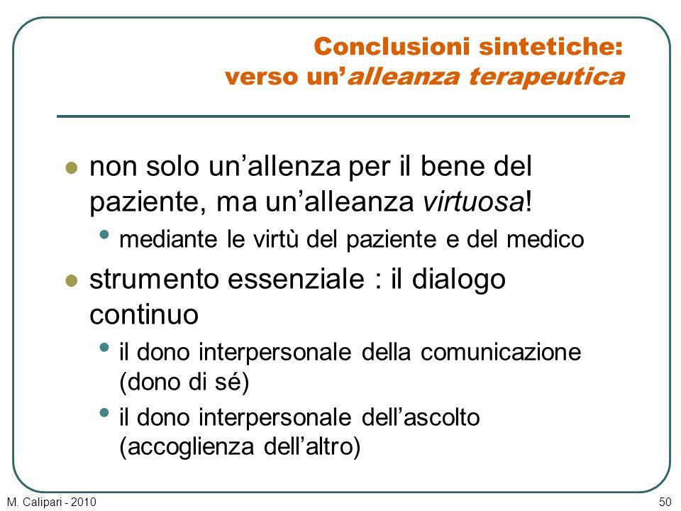 M. Calipari - 201050 Conclusioni sintetiche: verso un'alleanza terapeutica non solo un'allenza per il bene del paziente, ma un'alleanza virtuosa! medi