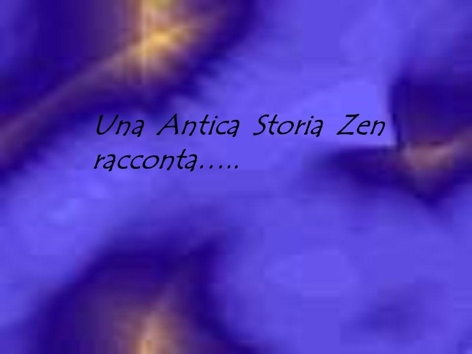 Una Antica Storia Zen racconta…..