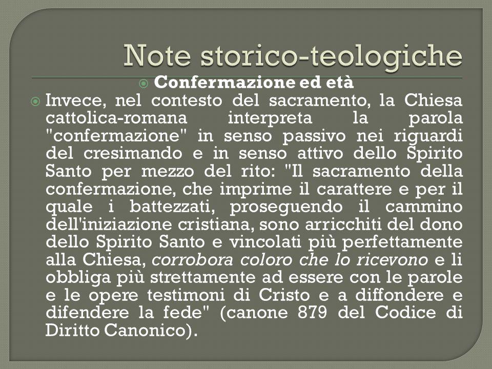  Confermazione ed età  Invece, nel contesto del sacramento, la Chiesa cattolica-romana interpreta la parola