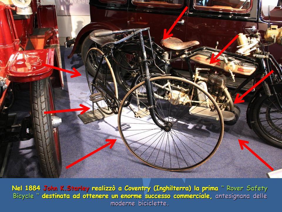 Nel 1884 John K.Starley realizzò a Coventry (Inghilterra) la prima Rover Safety Bicycle destinata ad ottenere un enorme successo commerciale, antesignana delle moderne biciclette.