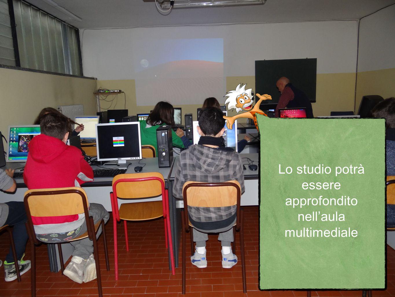 Lo studio potrà essere approfondito nell'aula multimediale