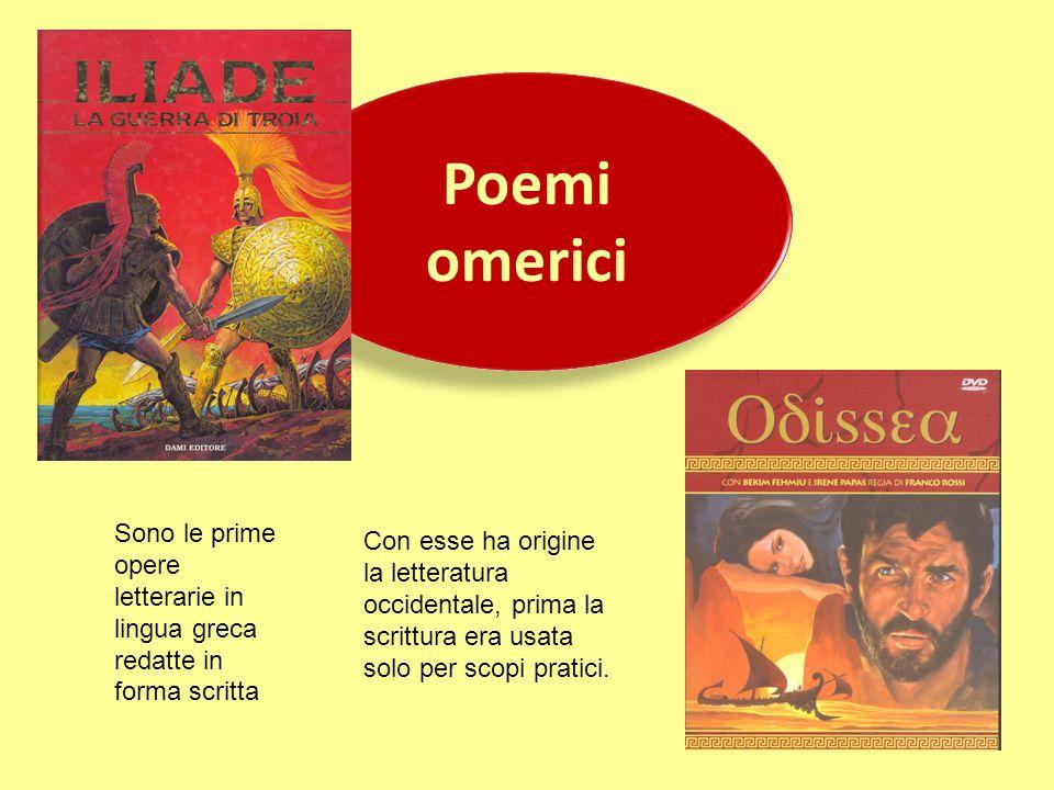 Poemi omerici Poemi omerici Sono le prime opere letterarie in lingua greca redatte in forma scritta Con esse ha origine la letteratura occidentale, pr