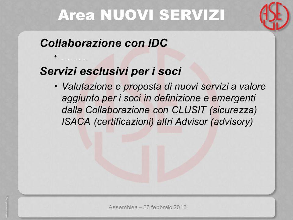 Assemblea – 26 febbraio 2015 Area NUOVI SERVIZI Collaborazione con IDC ……….