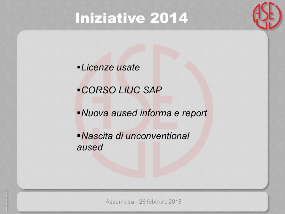 Assemblea – 26 febbraio 2015  Licenze usate  CORSO LIUC SAP  Nuova aused informa e report  Nascita di unconventional aused Iniziative 2014