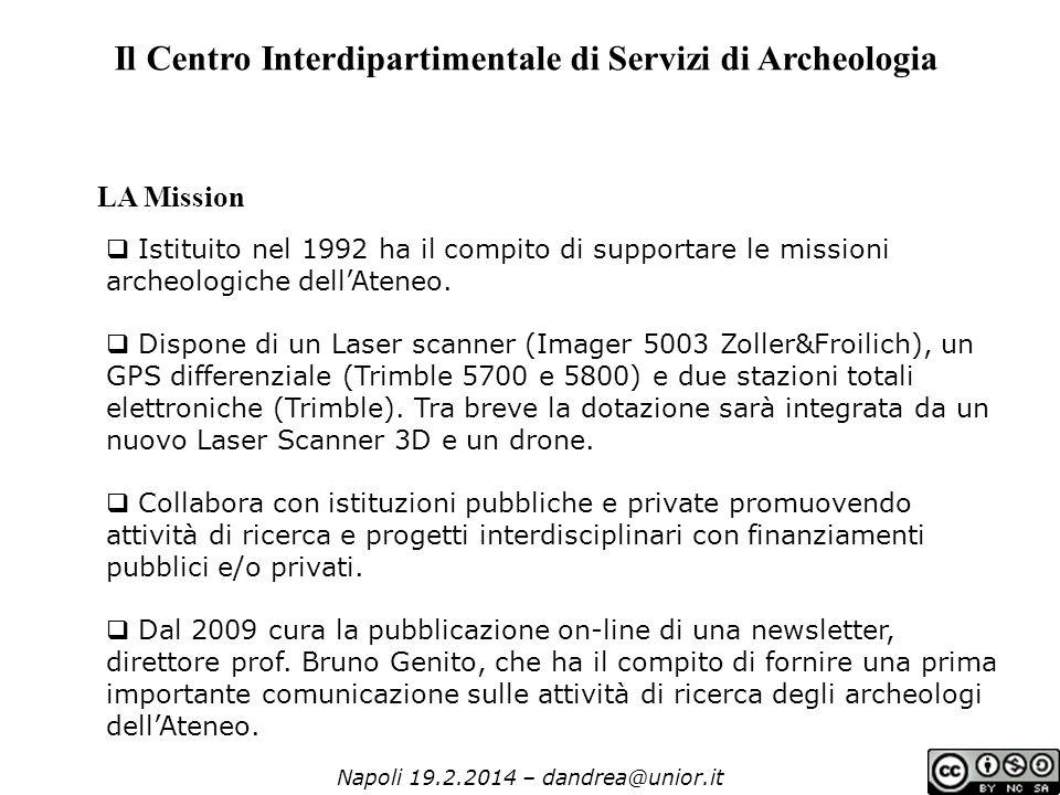 Napoli 19.2.2014 – dandrea@unior.it  Istituito nel 1992 ha il compito di supportare le missioni archeologiche dell'Ateneo.