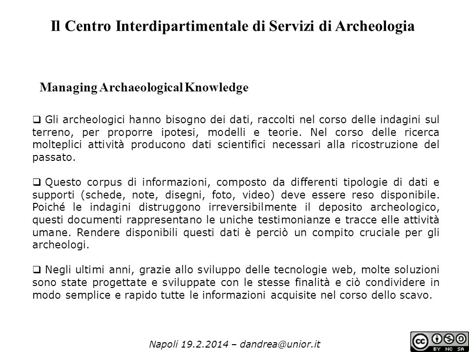 Napoli 19.2.2014 – dandrea@unior.it Il Centro Interdipartimentale di Servizi di Archeologia Managing Archaeological Knowledge  Gli archeologici hanno