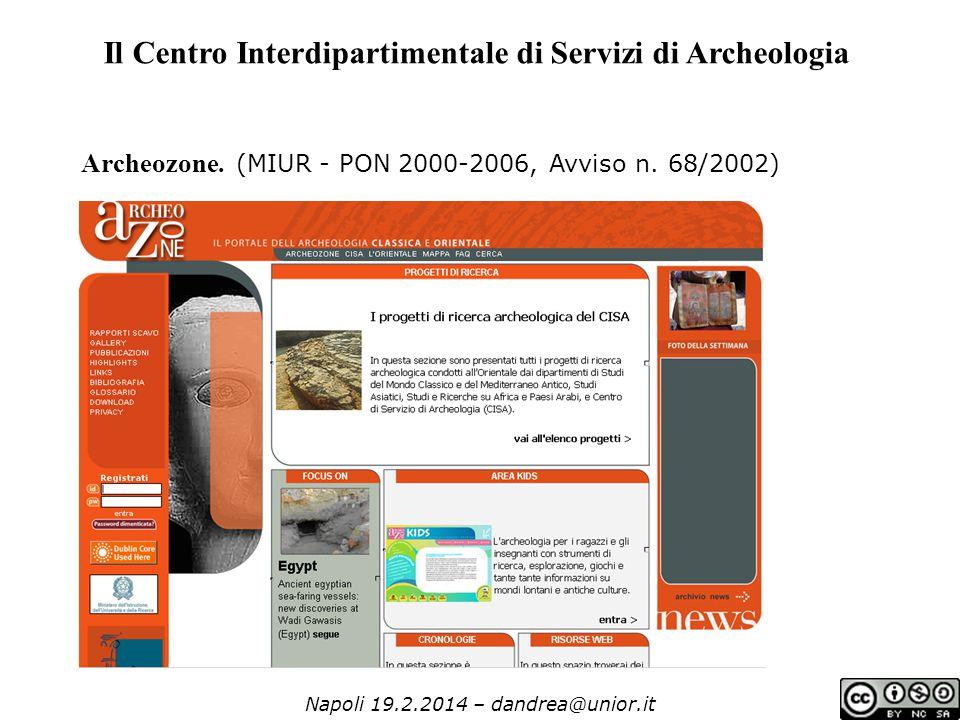 Napoli 19.2.2014 – dandrea@unior.it Il Centro Interdipartimentale di Servizi di Archeologia Archeozone.