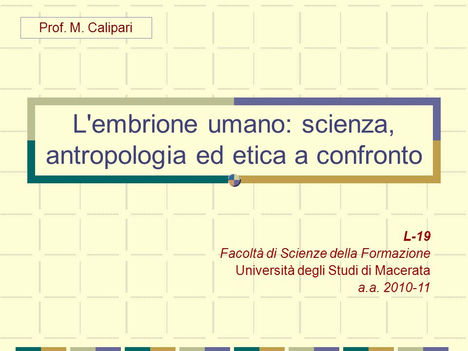 M.Calipari - 2010 32 L a visione funzionalistico-attualistica In base ad alcune caratteristiche biologiche L'INDIVIDUALITA' ( non divisum in se, sed divisum a quolibet alio ) TEORIA DELLA CARIOGAMIA PERMANENZA DELLA TOTIPOTENZA CELLULARE TEORIA DELLA GEMELLANZA MONOZIGOTICA LA PRESENZA DELL'ATTIVITA' CEREBRALE (parallelismo con la morte cerebrale) LA COMPARSA DELLA STRIA PRIMITIVA FORMAZIONE DEL SISTEMA NERVOSO CENTRALE Lo statuto antropologico La persona e il suo significato