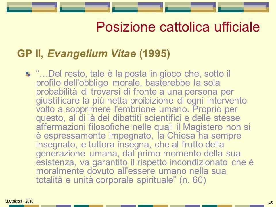 """M.Calipari - 2010 45 GP II, Evangelium Vitae (1995) """"…Del resto, tale è la posta in gioco che, sotto il profilo dell'obbligo morale, basterebbe la sol"""