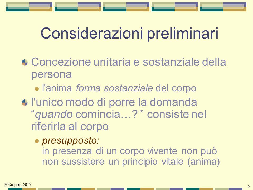 M.Calipari - 2010 5 Considerazioni preliminari Concezione unitaria e sostanziale della persona l'anima forma sostanziale del corpo l'unico modo di por