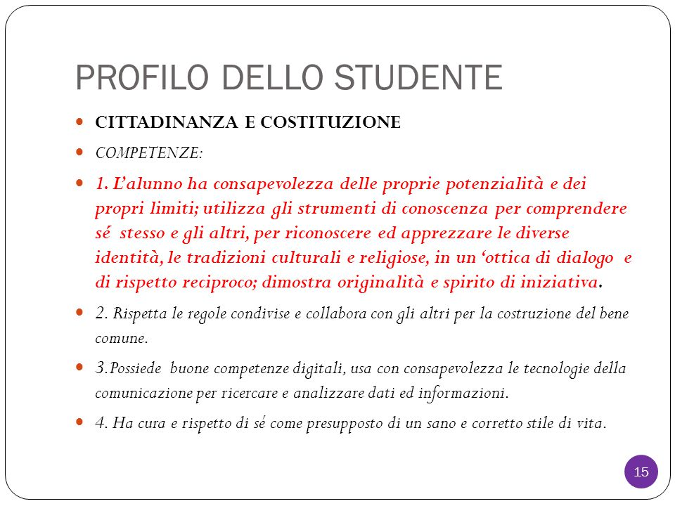 PROFILO DELLO STUDENTE CITTADINANZA E COSTITUZIONE COMPETENZE: 1.