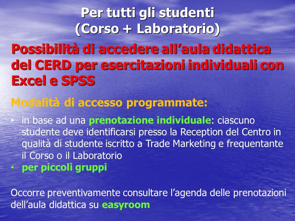 Per tutti gli studenti (Corso + Laboratorio) Possibilità di accedere all'aula didattica del CERD per esercitazioni individuali con Excel e SPSS Modali