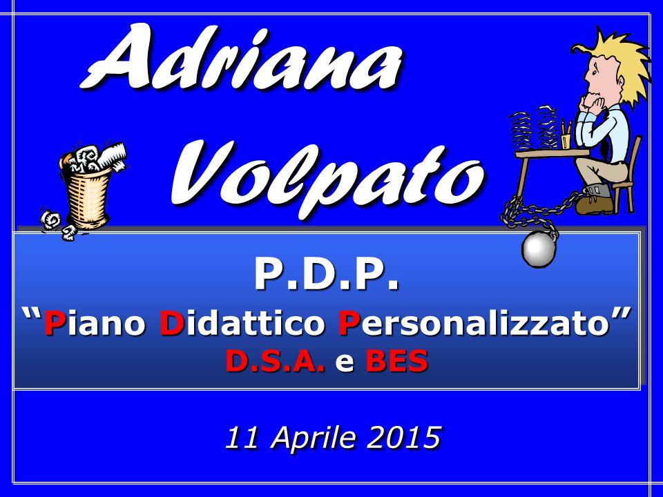 11 Aprile 2015 P.D.P. Piano Didattico Personalizzato D.S.A.