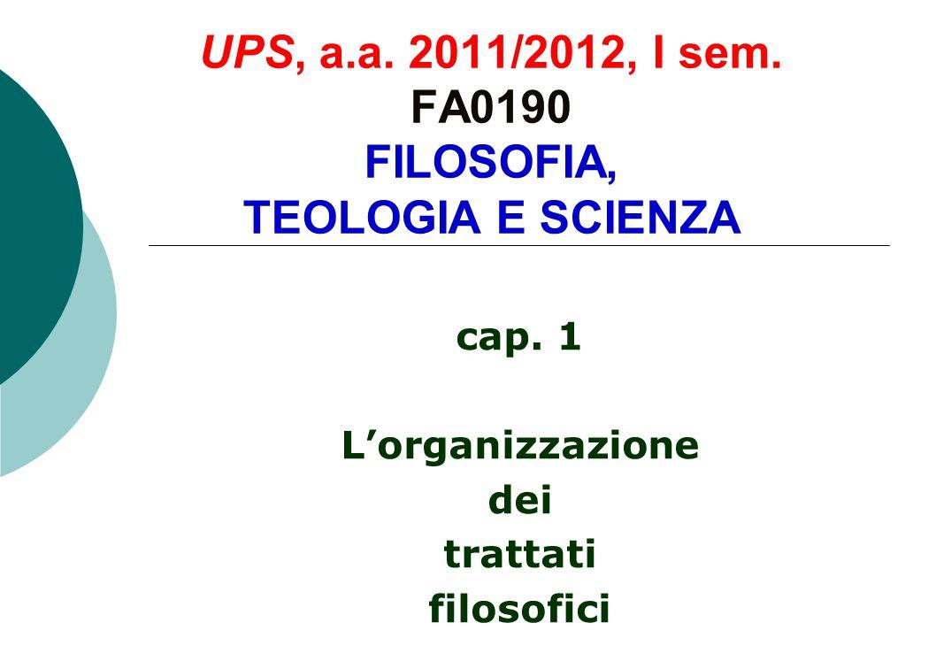 UPS, a.a. 2011/2012, I sem. FA0190 FILOSOFIA, TEOLOGIA E SCIENZA cap.