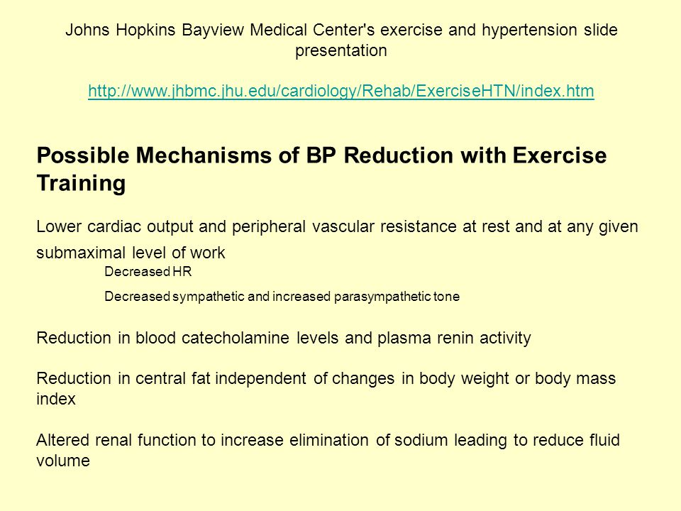 Johns Hopkins Bayview Medical Center's exercise and hypertension slide presentation http://www.jhbmc.jhu.edu/cardiology/Rehab/ExerciseHTN/index.htm ht