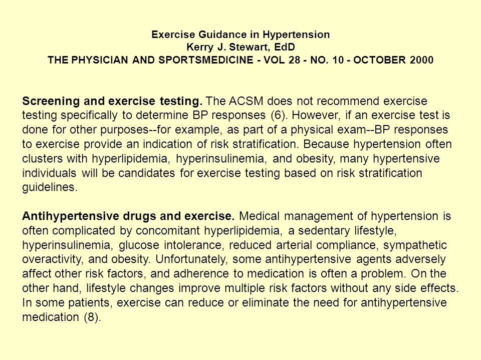 Exercise Guidance in Hypertension Kerry J. Stewart, EdD THE PHYSICIAN AND SPORTSMEDICINE - VOL 28 - NO. 10 - OCTOBER 2000 Screening and exercise testi