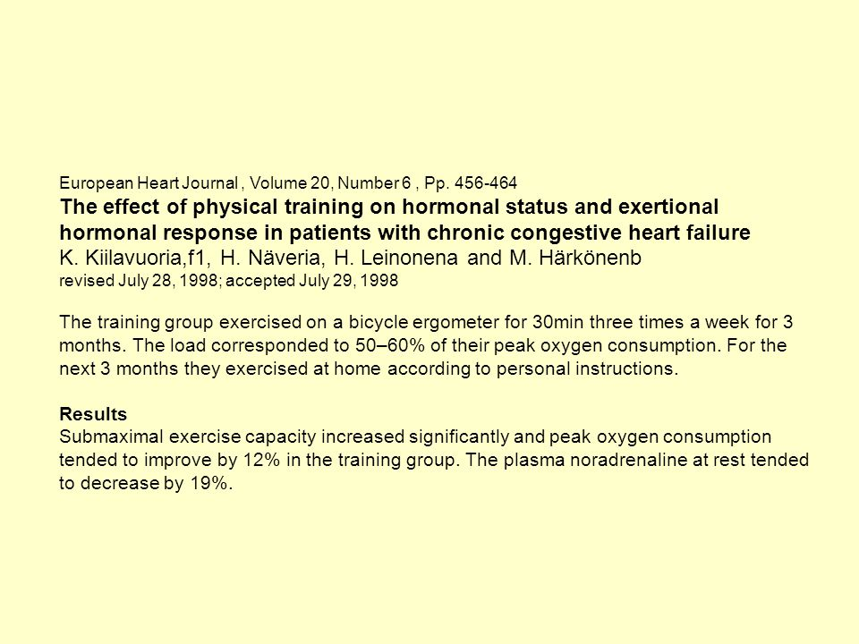 European Heart Journal, Volume 20, Number 6, Pp. 456-464 The effect of physical training on hormonal status and exertional hormonal response in patien