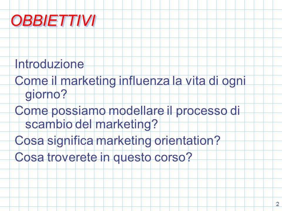 13 MarketersCustomers Products Services Needs Wants Demand Value Benefits Satisfaction Marketing il modello di scambio