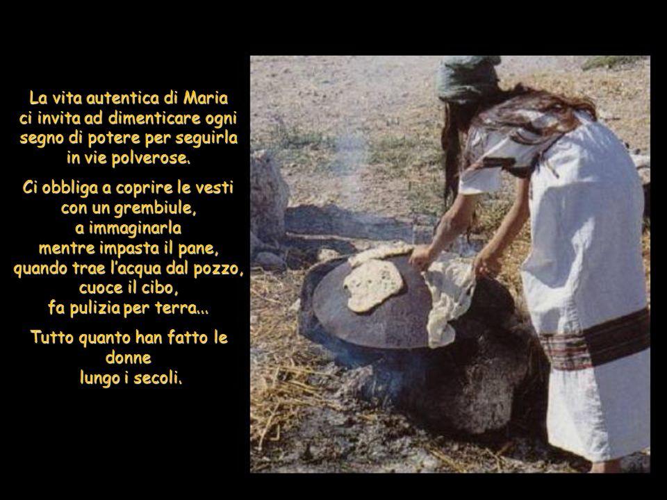 La vita autentica di Maria ci invita ad dimenticare ogni segno di potere per seguirla in vie polverose.