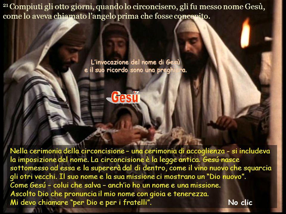 21 Compiuti gli otto giorni, quando lo circoncisero, gli fu messo nome Gesù, come lo aveva chiamato l'angelo prima che fosse concepito.