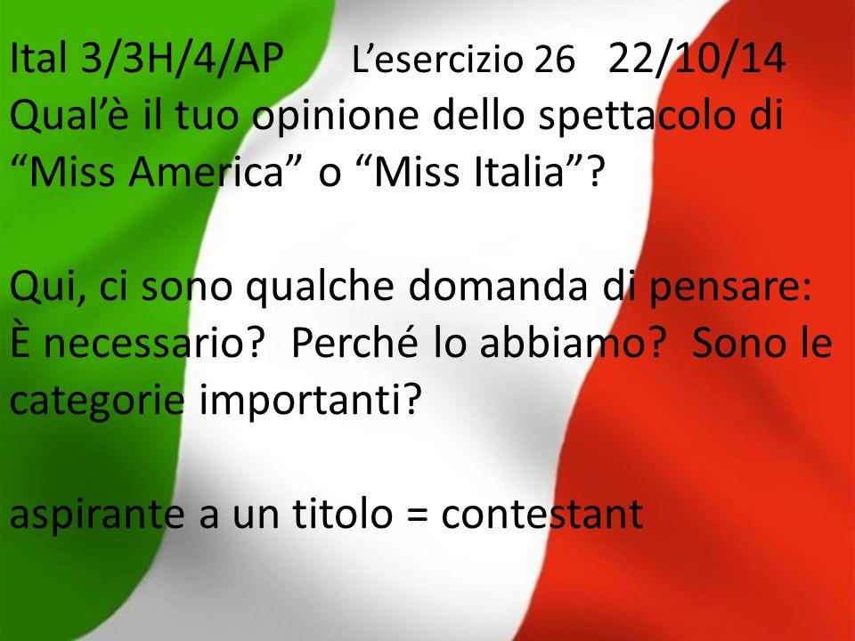 """Ital 3/3H/4/AP L'esercizio 26 22/10/14 Qual'è il tuo opinione dello spettacolo di """"Miss America"""" o """"Miss Italia""""? Qui, ci sono qualche domanda di pens"""