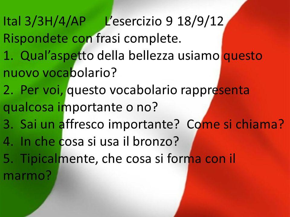 Ital 3/3H/4/APL'esercizio 9 18/9/12 Rispondete con frasi complete. 1. Qual'aspetto della bellezza usiamo questo nuovo vocabolario? 2. Per voi, questo