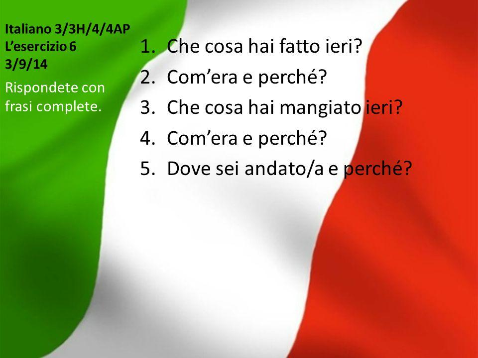 Italiano 3/3H/4/4AP L'esercizio 7 4/9/14 Scrivete 5 domande per le tre foto.