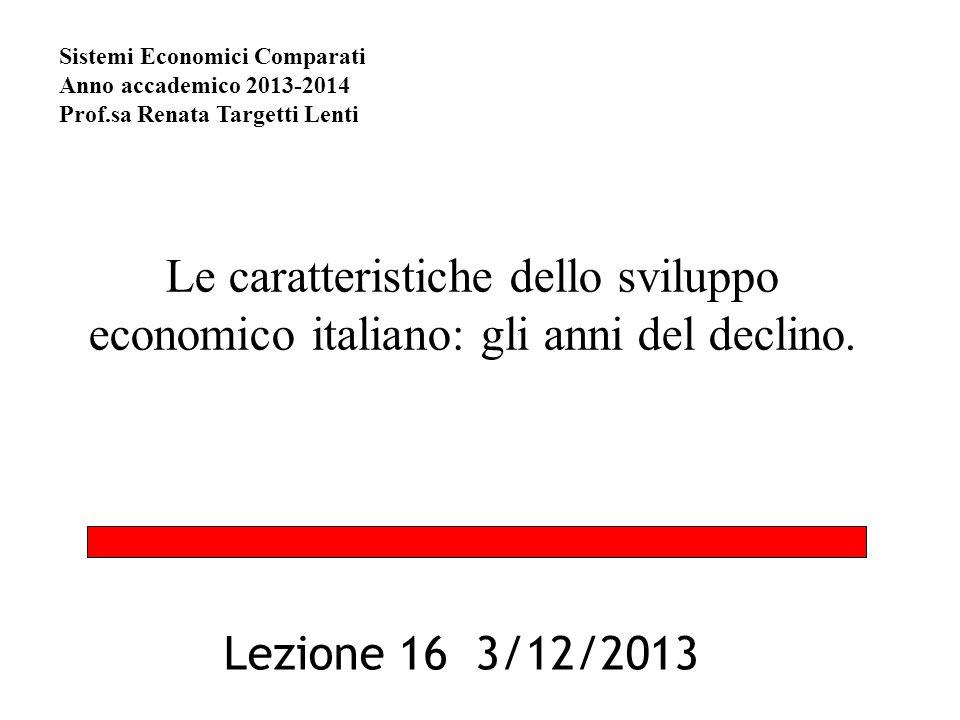 Le caratteristiche dello sviluppo economico italiano: gli anni del declino.