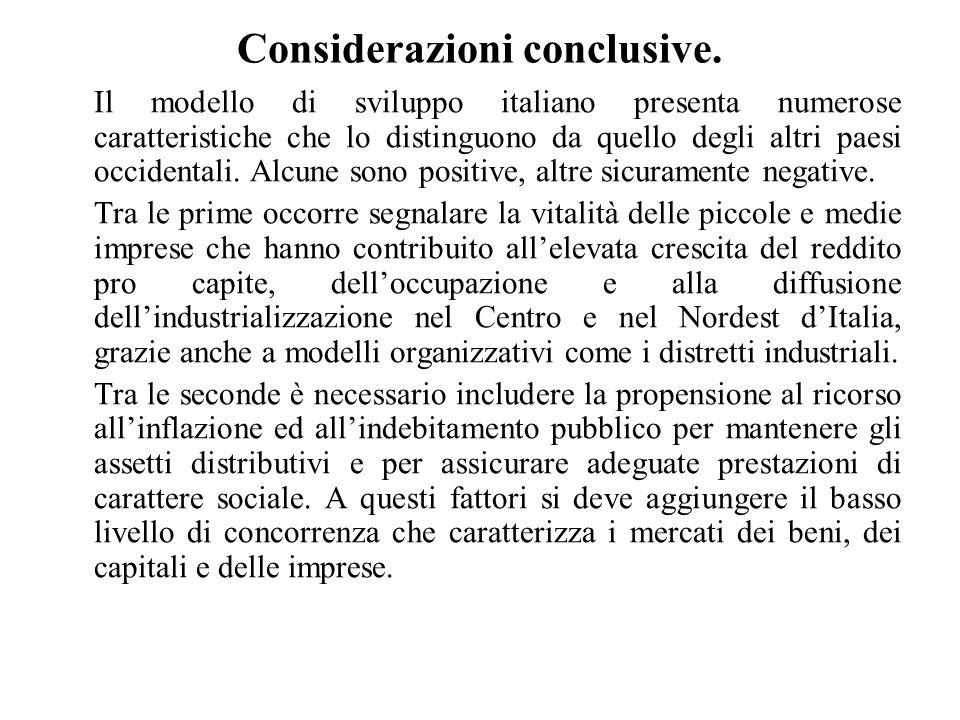 Considerazioni conclusive. Il modello di sviluppo italiano presenta numerose caratteristiche che lo distinguono da quello degli altri paesi occidental