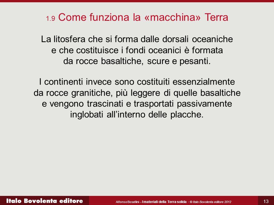 Alfonso Bosellini – I materiali della Terra solida - © Italo Bovolenta editore 2012 13 La litosfera che si forma dalle dorsali oceaniche e che costitu