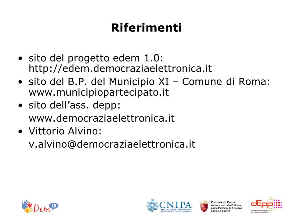 Riferimenti sito del progetto edem 1.0: http://edem.democraziaelettronica.it sito del B.P.