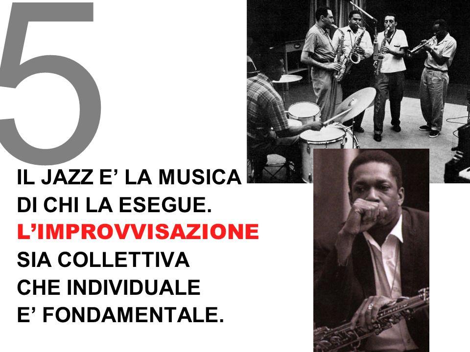 IL JAZZ E' LA MUSICA DI CHI LA ESEGUE.